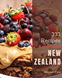 333 New Zealand Recipes: A New Zealand Cookbook from the Heart!
