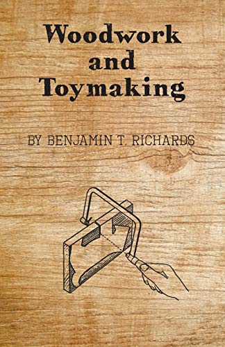 Compare Textbook Prices for Woodwork and Toymaking  ISBN 9781447435099 by Richards, Benjamin T.