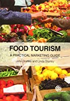 Food Tourism: A Practical Marketing Guide