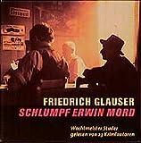 Schlumpf Erwin Mord: Wachtmeister Studer gelesen von 23 Kriminalautoren - Friedrich Glauser
