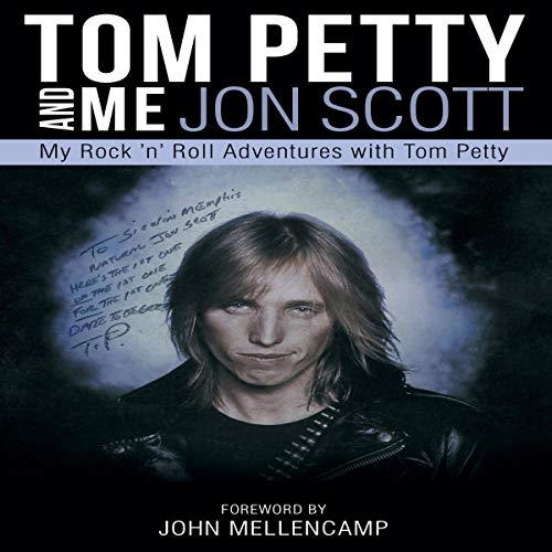 Tom Petty and Me Audiobook By Jon Scott cover art