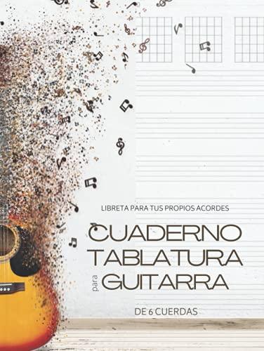 Cuaderno tablatura para guitarra de 6 cuerdas - Libreta para tus propios acordes: Premium tapa dura. Bloc de música para escribir en diagramas de acordes y tablaturas