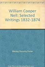 William Cooper Nell: Selected Writings 1832-1874