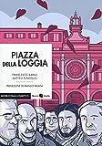 Piazza della Loggia (Vol. 1-2)