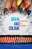 Draw And Colour: Characters, Clothes And Settings Step By Step (English Edition)