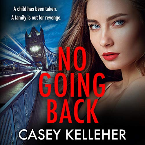No Going Back: A Gritty and Gripping Crime Thriller