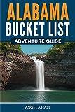 Alabama Bucket List Adventure Guide: Explore 100 Offbeat Destinations You Must Visit!
