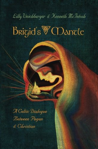Brigid's Mantle: A Celtic Dialogue Between Pagan and Christian