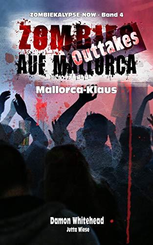 ZOMBIES AUF MALLORCA - Outtakes: Mallorca-Klaus (ZOMBIEKALYPSE NOW 4)