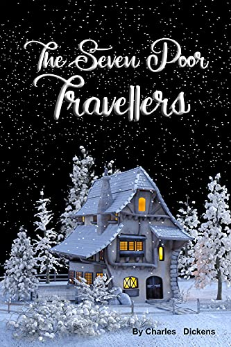 The Seven Poor Travellers : (Annotated) - With original illustrations (English Edition)