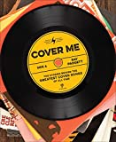 Cover Me: The Stories Behind the Greatest Cover Songs of All Time