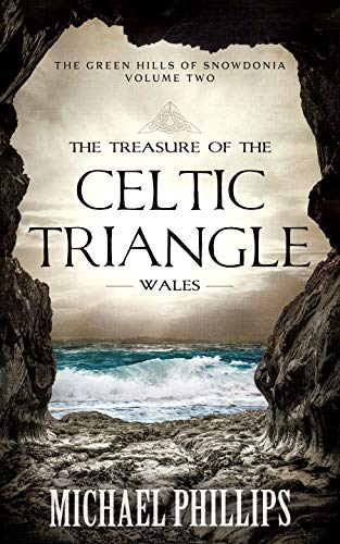 The Treasure of the Celtic Triangle: Wales (The Green Hills of Snowdonia Book 2)