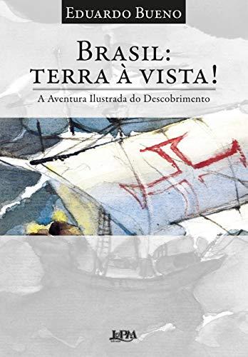 Brasil: terra à vista!: A aventura ilustrada do descobrimento