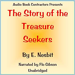 The Story of the Treasure Seekers                   By:                                                                                                                                 E. Nesbit                               Narrated by:                                                                                                                                 Flo Gibson                      Length: 4 hrs and 50 mins     Not rated yet     Overall 0.0