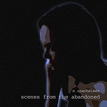 Scenes from the Abandoned