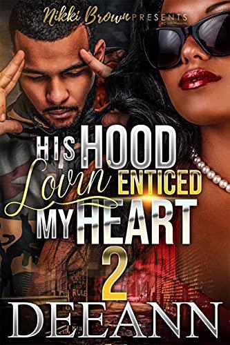 His Hood Lovin' Enticed My Heart 2