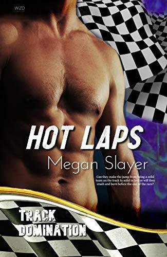 Hot Laps: MM BDSM Racing Romance, Track Domination book 1 by [Megan Slayer]