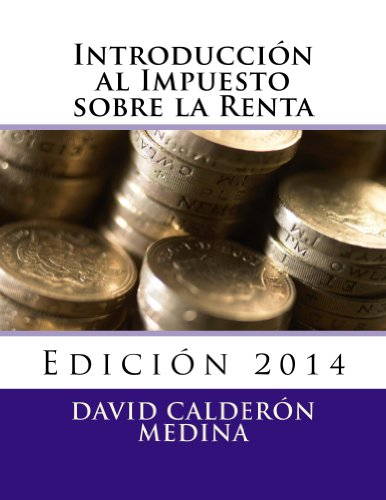 INTRODUCCIÓN AL IMPUESTO SOBRE LA RENTA (Spanish Edition)