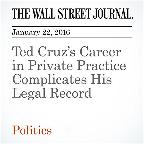 Ted Cruz's Career in Private Practice Complicates His Legal Record audiobook cover art