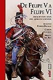 De Felipe V a Felipe VI (Crónicas de la Historia)