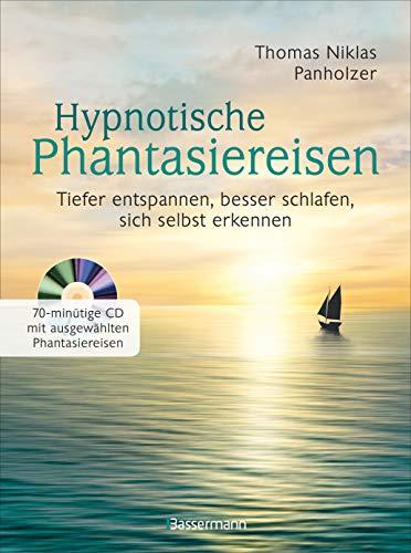 Hypnotische Phantasiereisen + 70-minütige Meditations-CD. Echte Hilfe gegen psychische Belastungen, Stress, Sorgen und Ängste: Tiefer entspannen, besser schlafen, sich selbst erkennen