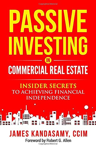 Real Estate Investing Books! - Passive Investing In Commercial Real Estate: Insider secrets to achieving financial independence