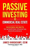 Passive Investing In Commercial Real Estate: Insider secrets to achieving financial independence