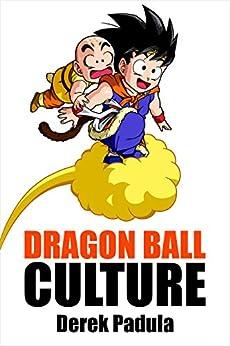 Dragon Ball Culture Volume 3: Battle by [Derek Padula]