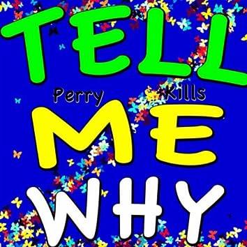 Tell Me Why (Original Mix)