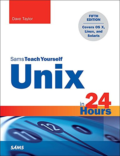 Unix in 24 Hours, Sams Teach Yourself: Covers OS X, Linux, and Solaris