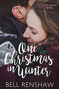 One Christmas In Winter (Winter, Montana Book 1) by [Bell Renshaw]