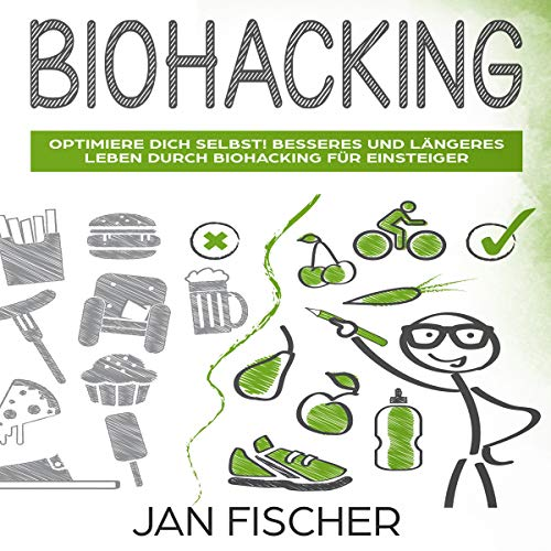 Biohacking: Optimiere dich selbst! [Biohacking: Optimize Yourself!] audiobook cover art