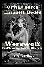 Werewolf PTSD: A Short Story