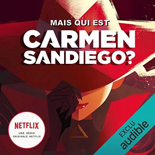 Mais qui est Carmen Sandiego ?                   De :                                                                                                                                 Rebecca Tinker                               Lu par :                                                                                                                                 Noémie Orphelin                      Durée : 4 h et 2 min     4 notations     Global 4,5