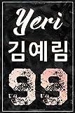 Yeri 김예림 99: Red Velvet Group Member Yeri Korean Name and Birth Year 100 Page 6 x 9' Blank Lined Notebook Kpop Merch Journal Book for ReVeluv Fandom (Red Velvet Name & Birth Year Notebooks)