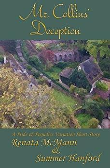 Mr. Collins' Deception: A Pride and Prejudice Variation by [Renata McMann, Summer Hanford]