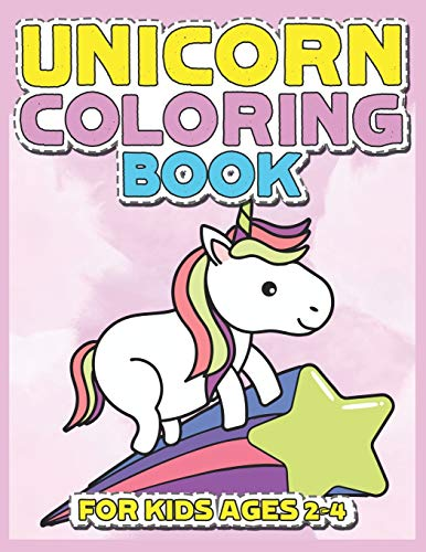 Unicorn Coloring Book for Kids Ages 2-4: Creative Coloring Pages with Funny Cute Unicorns for Kids Toddler Boys Girls Relax after School