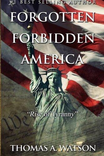 Forgotten Forbidden America:Rise of Tyranny
