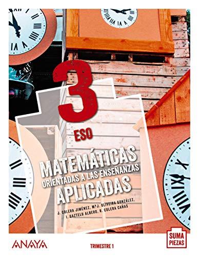 Matemáticas orientadas a las Enseñanzas Aplicadas 3. (Suma Piezas)