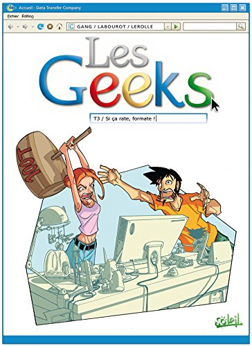 Les Geeks T03 : Si ça rate, formate !