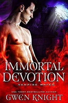 Immortal Devotion (Vampire Mates) by [Gwen Knight, Midnight Coven]