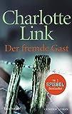 Der fremde Gast: Kriminalroman - Charlotte Link