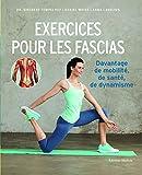 Exercices pour les fascias - Davantage de mobilité, de santé, de dynamisme