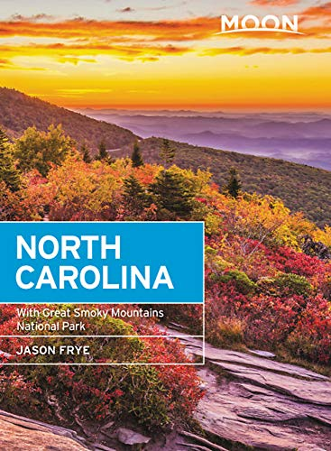 Moon North Carolina: With Great Smoky Mountains National Park (Travel Guide)