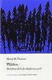 Walden y Del Deber de la desobediencia civil (HISTORIA)...