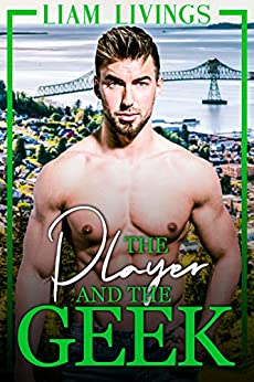 The Player and the Geek: Opposites attract, small town, gay romance by [Liam Livings]