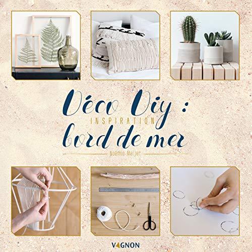 Déco DIY : inspiration bord de mer (Loisirs) (French Edition)