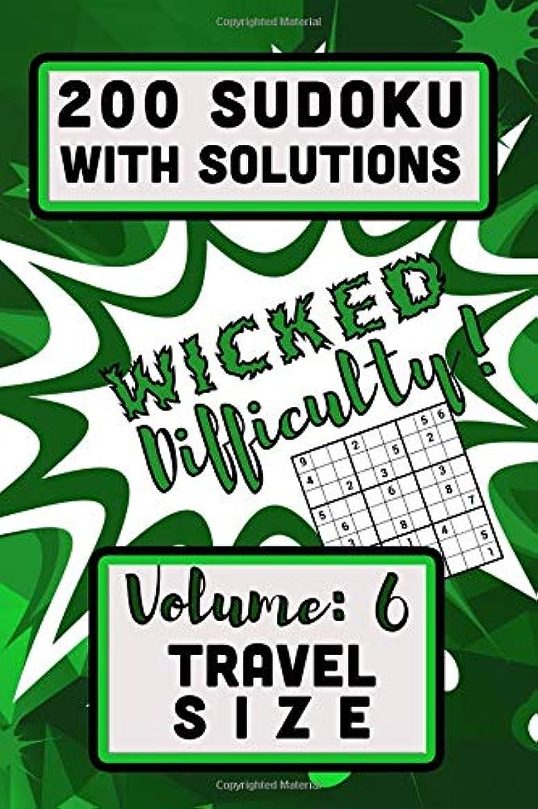 うめき声手紙を書く市長200 Sudoku with Solutions - Wicked Difficulty!: Volume  6, Travel Size (Series:  Travel Size)