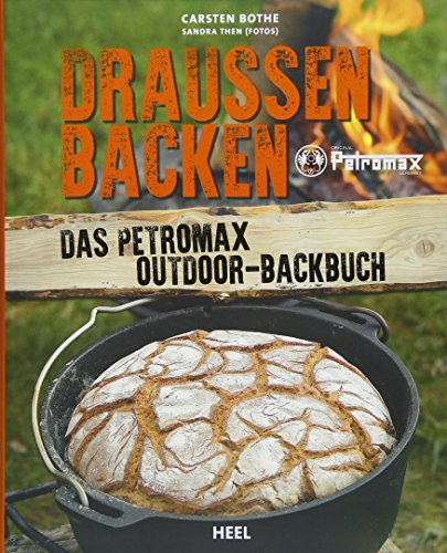 Draußen Backen: Das Petromax Outdoor-Backbuch