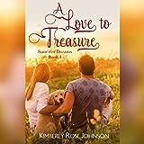 A Love to Treasure: Sunriver Dreams, Book 1 - Kimberly Rose Johnson